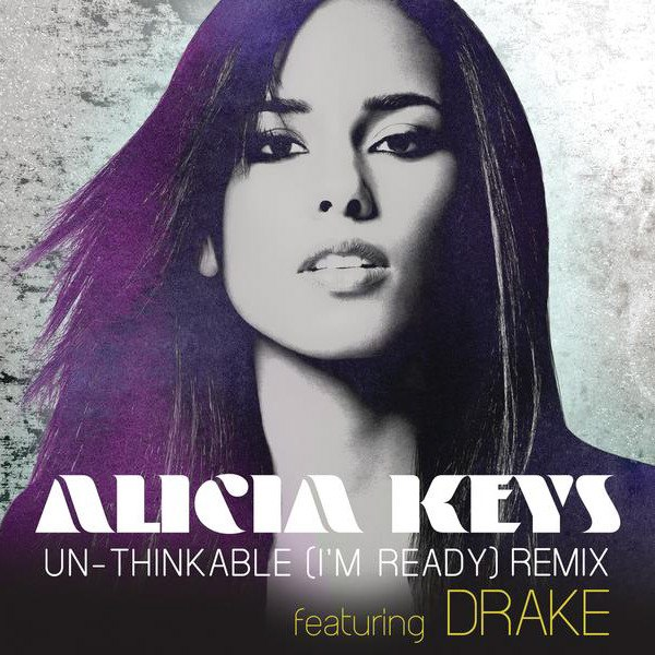 Unthinkable (I'm Ready) Alicia Keys feat. Drake