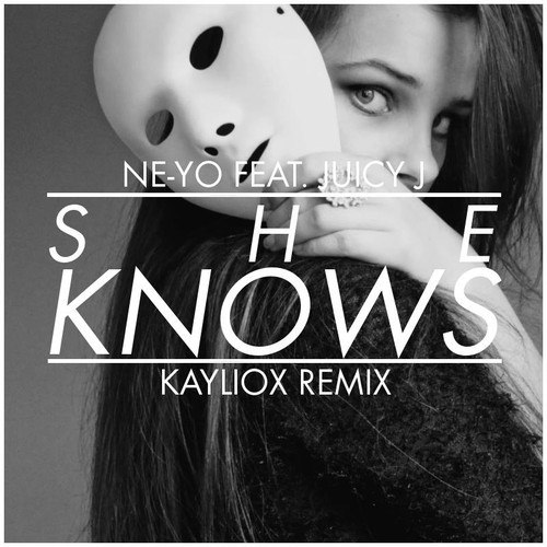 She Knows Ne-Yo Ft. Juicy J